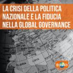 Read more about the article La crisi della politica nazionale e la fiducia nella global governance