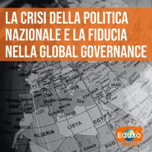 La crisi della politica nazionale e la fiducia nella global governance