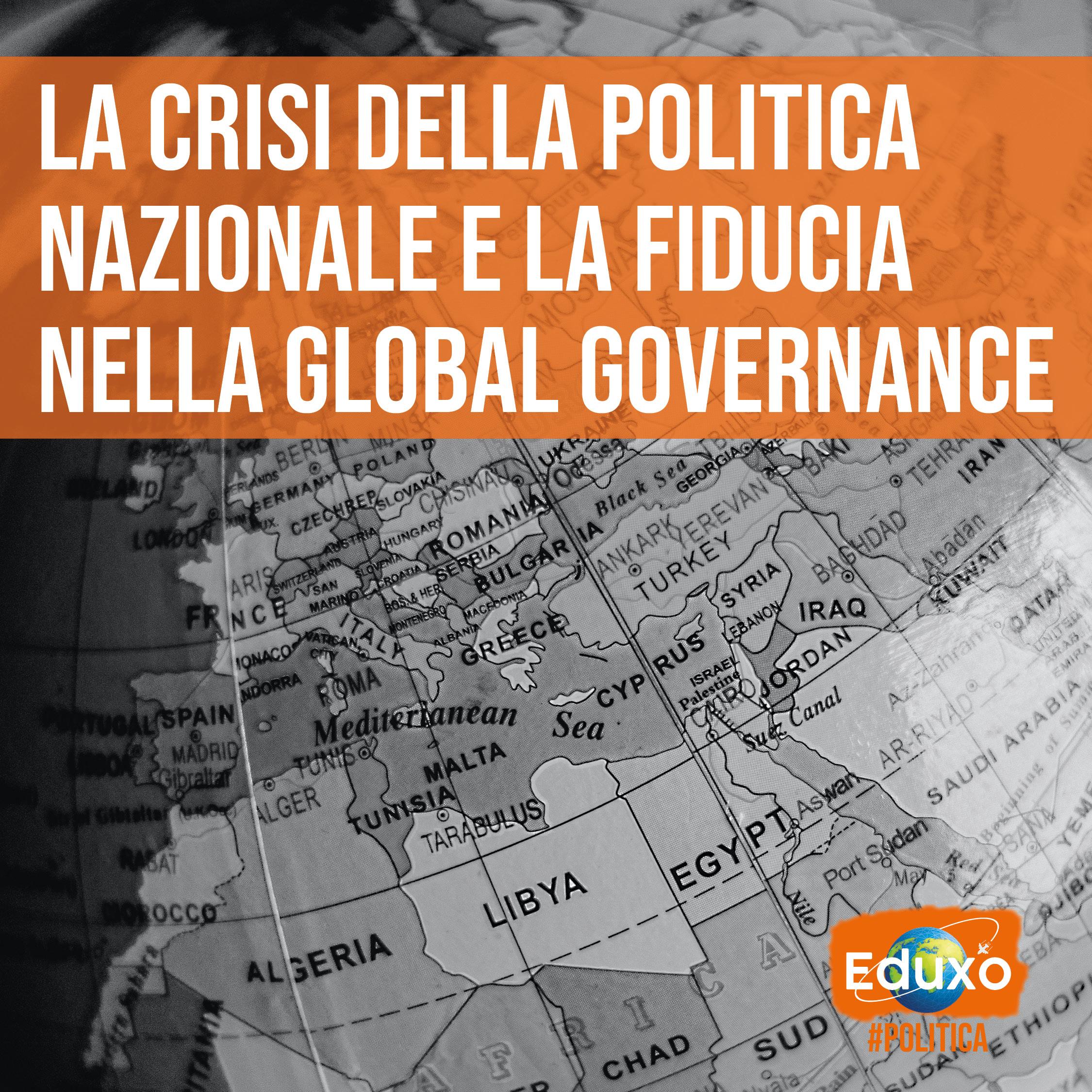 You are currently viewing La crisi della politica nazionale e la fiducia nella global governance