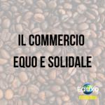 Read more about the article Il commercio equo e solidale