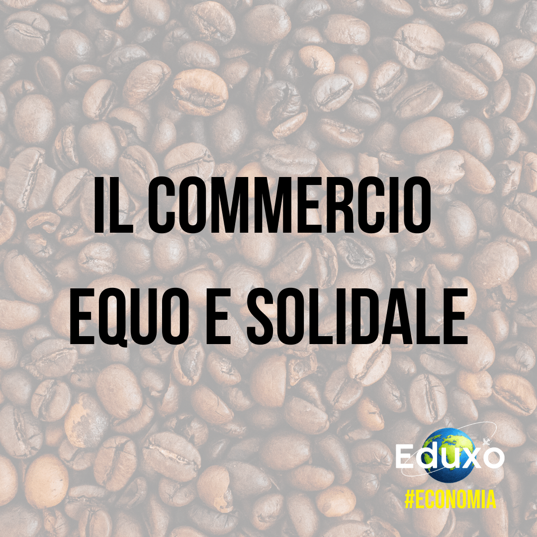 You are currently viewing Il commercio equo e solidale