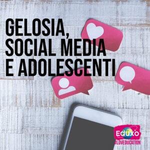 Gelosia, social media e adolescenti