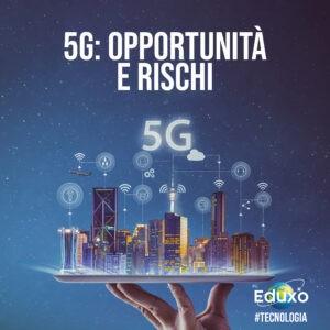 Read more about the article 5G: Opportunità e rischi