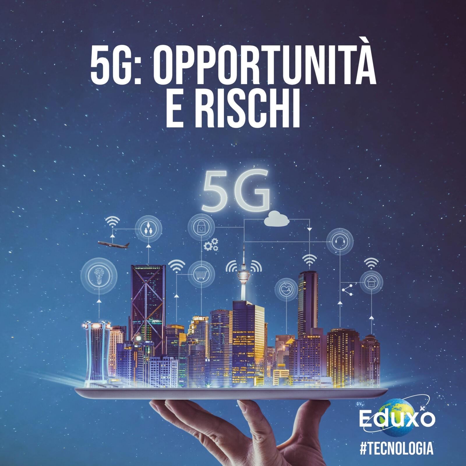 5G: Opportunità e rischi