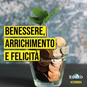 Read more about the article Benessere, arricchimento e felicità