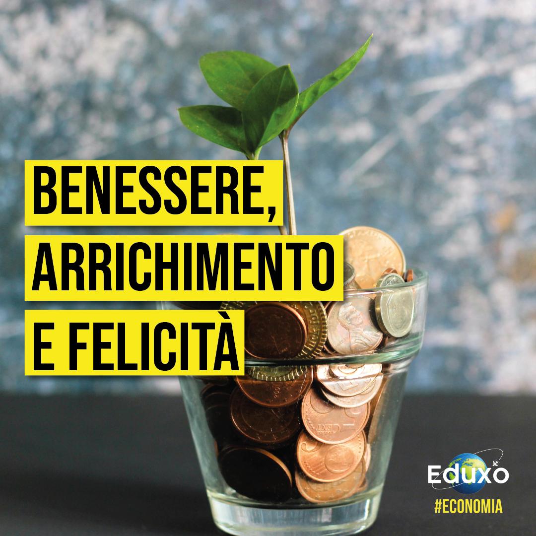 You are currently viewing Benessere, arricchimento e felicità