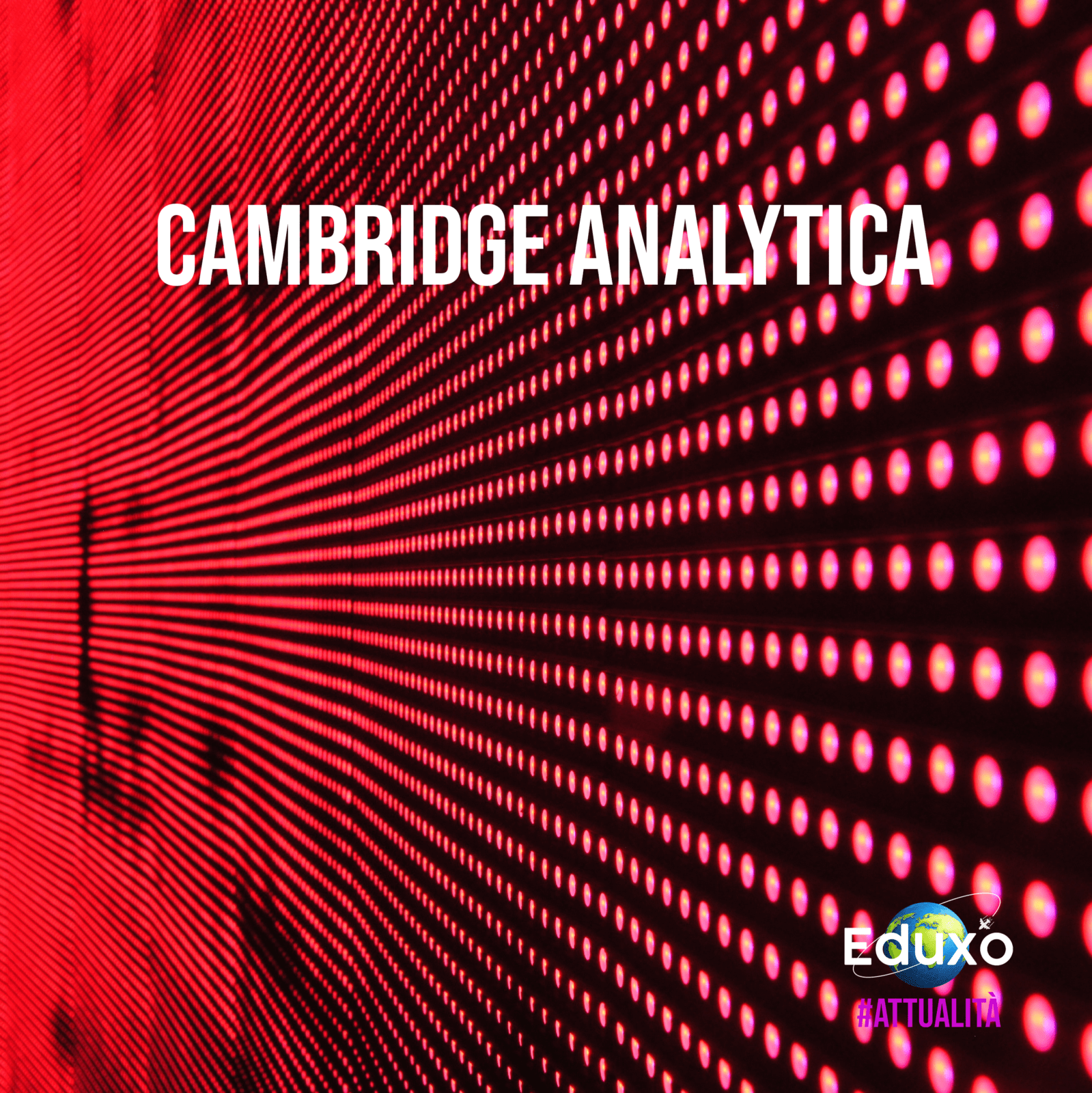 You are currently viewing Cambdrige Analytica: lo scandalo