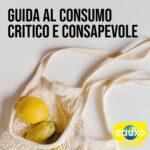 Guida al consumo critico e consapevole