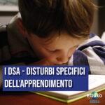 I DSA: I disturbi specifici dell'apprendimento