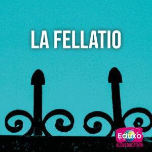 Read more about the article La fellatio