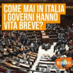 Read more about the article Come mai i Governi in Italia hanno vita breve?