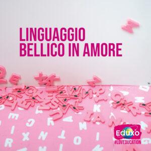 Read more about the article Linguaggio bellico in amore