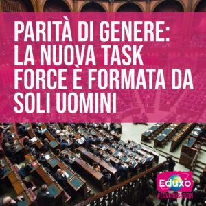 Read more about the article PARITÀ' DI GENERE- La nuova task force del governo è formata solo da uomini