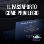 Read more about the article Il passaporto come privilegio