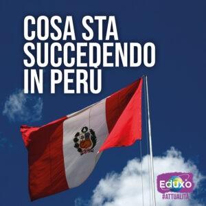 Read more about the article Cosa sta succedendo in Perù?