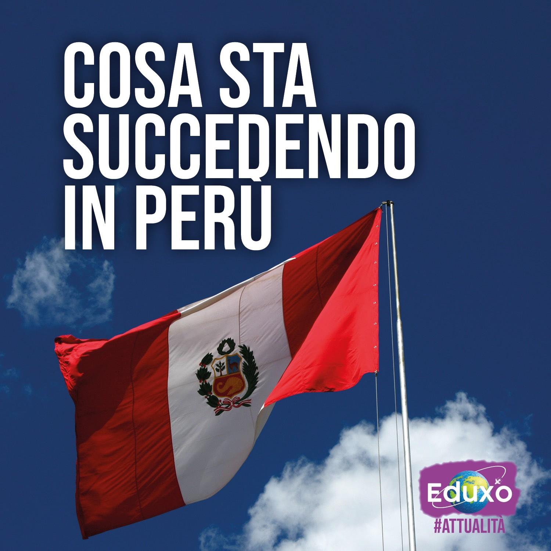 You are currently viewing Cosa sta succedendo in Perù?