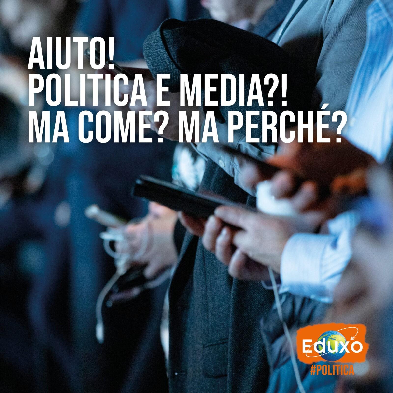 Politica e Media: ma come, ma perchè?