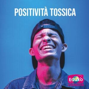 Read more about the article Positività tossica
