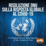 Read more about the article Risoluzione ONU sulla risposta globale al COVID-19: un'interpretazione delle risposte di Usa, Israele e Cina