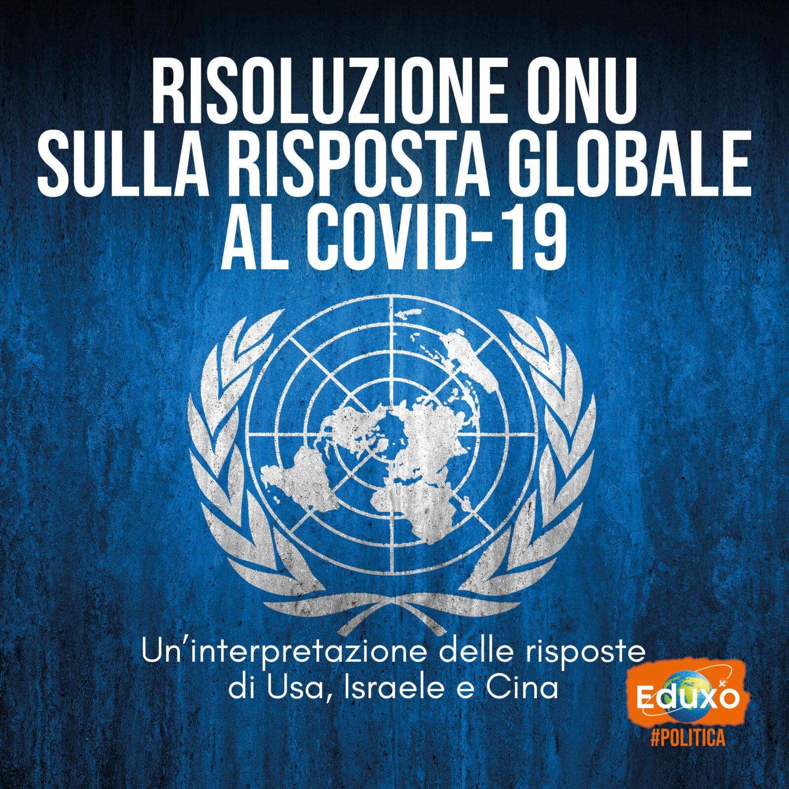 Risoluzione ONU sulla risposta globale al COVID-19: un'interpretazione delle risposte di Usa, Israele e Cina