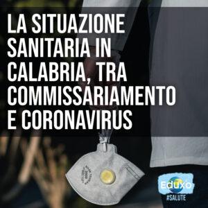 Read more about the article La situazione sanitaria in Calabria, tra commissariamento e Coronavirus