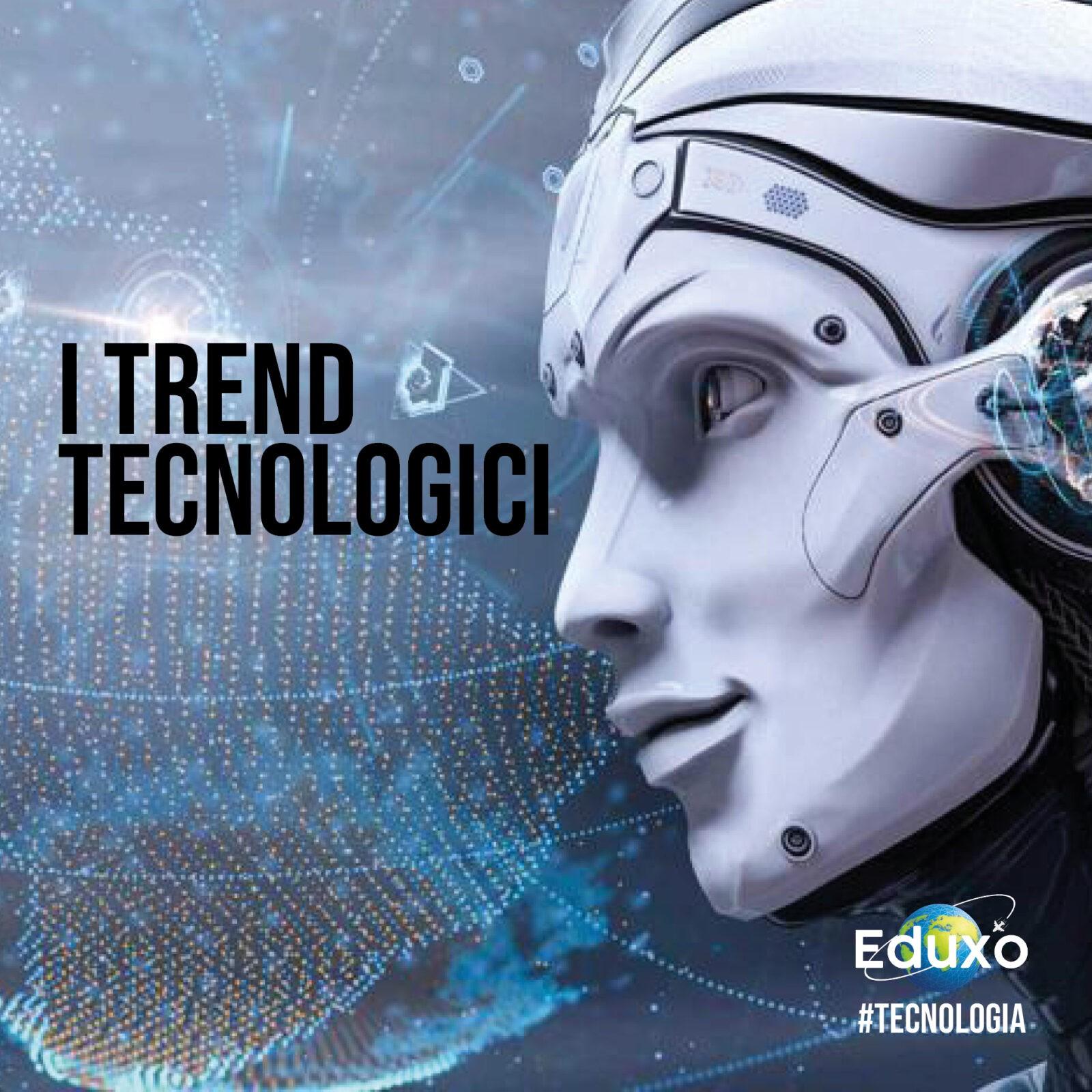 I trend tecnologici