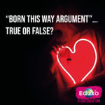 """Born this way argument"" – True or False?"