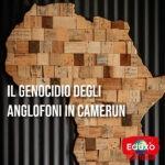 Read more about the article Il genocidio degli anglofoni in Camerun
