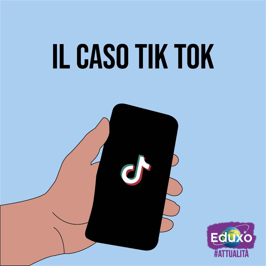 Il caso Tik Tok