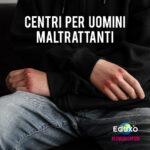 Read more about the article Centri per uomini maltrattanti