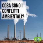 Read more about the article Cosa sono i conflitti ambientali?