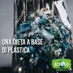 Read more about the article Una dieta a base di plastica