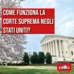 Read more about the article Come funziona la Corte Suprema degli USA?