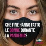 Read more about the article Che fine hanno fatto le donne durante la pandemia?
