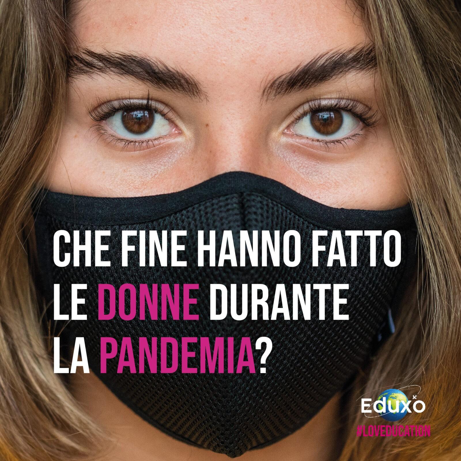 You are currently viewing Che fine hanno fatto le donne durante la pandemia?
