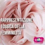 Read more about the article Rappresentazione tossica della femminilità
