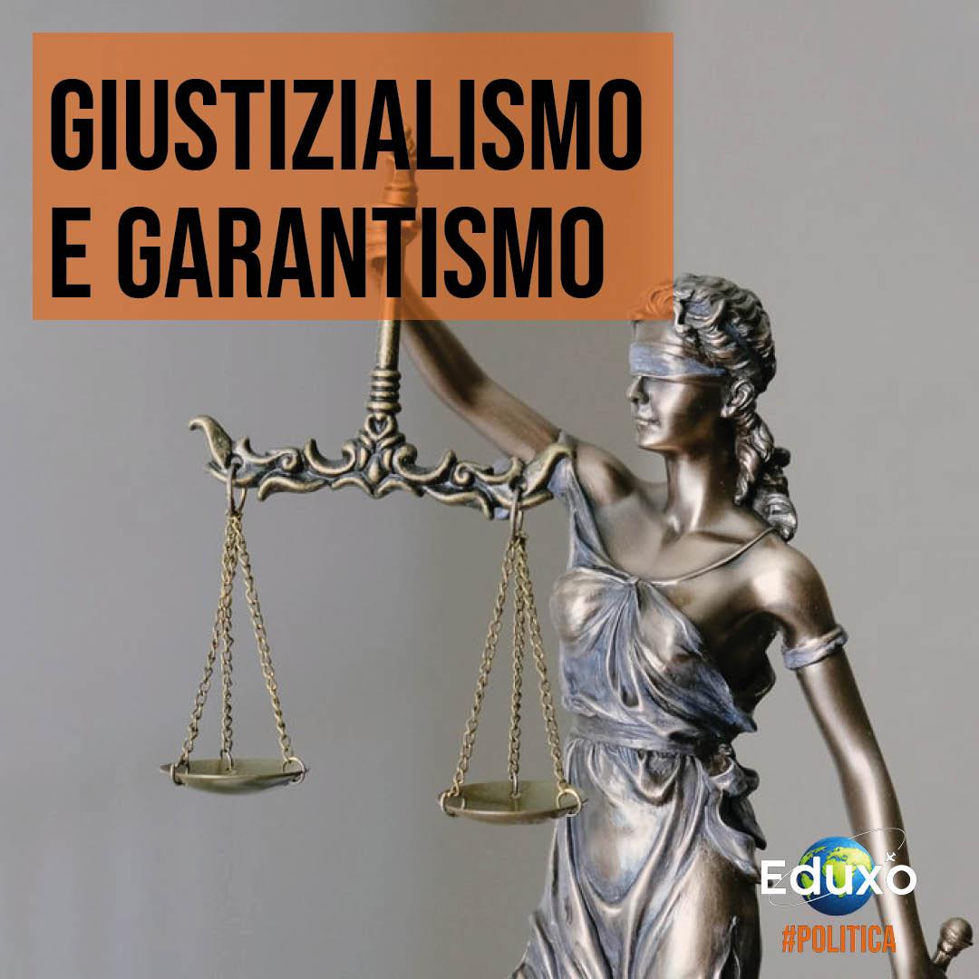 Garantismo vs Giustizialismo
