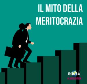 Read more about the article Il mito della meritocrazia