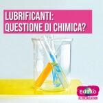 Lubrificante: questione di chimica?