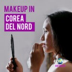 Read more about the article Make up in Corea del Nord