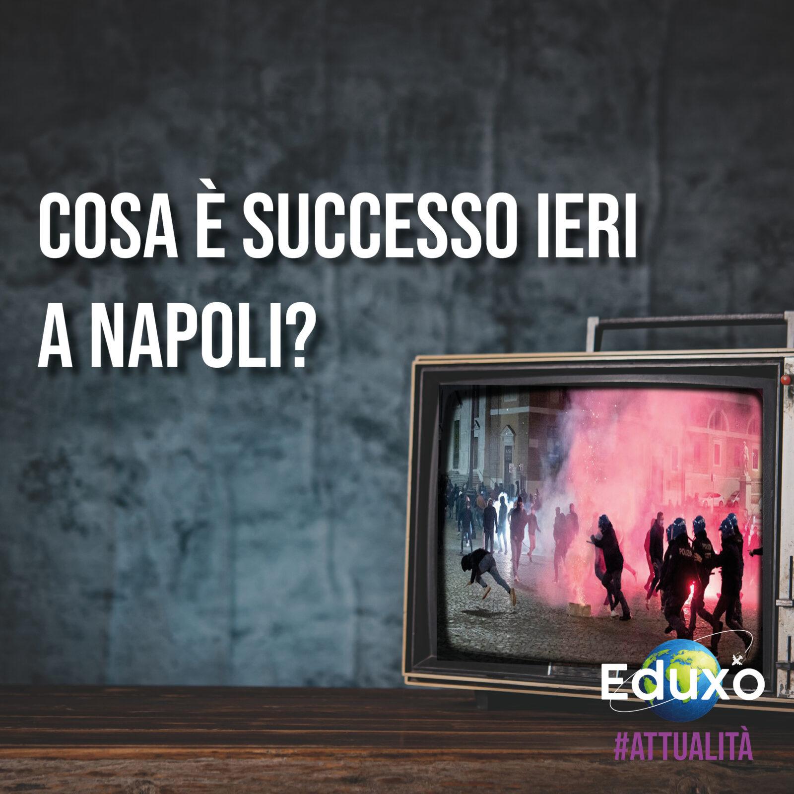 You are currently viewing Cosa è successo a Napoli? Le proteste