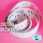 Read more about the article Cultura della dieta