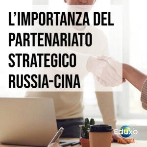 Read more about the article L'importanza del partenariato strategico tra Russia e Cina