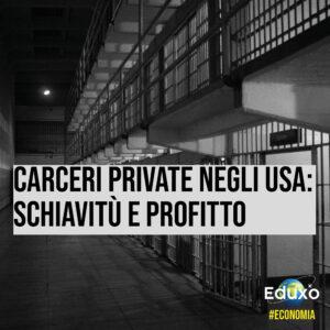 Read more about the article Carceri private USA: schiavitù e profitto
