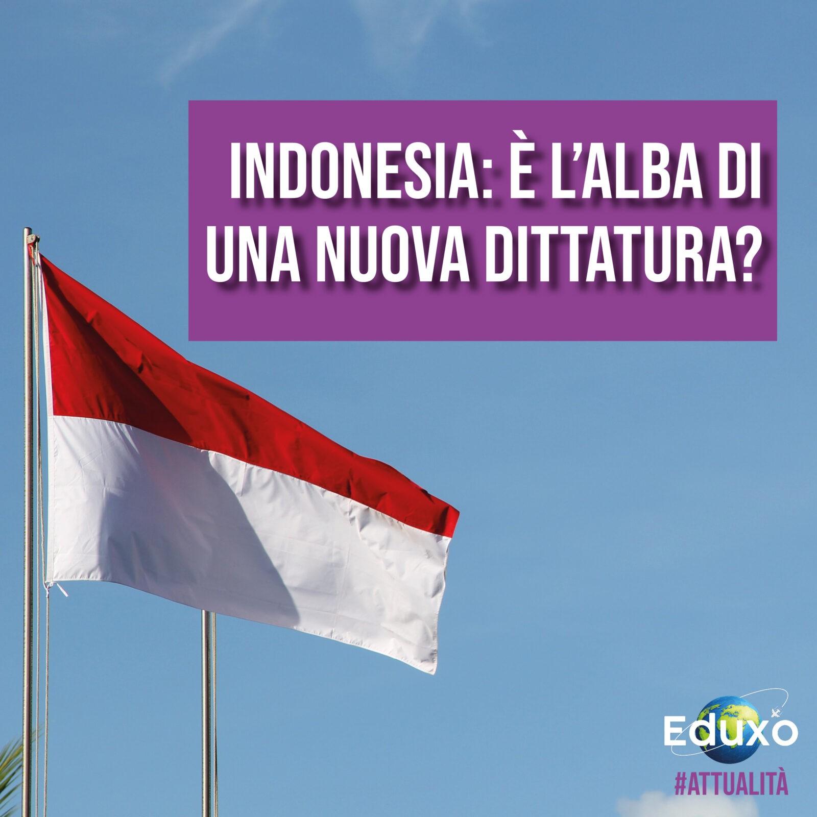 You are currently viewing Indonesia: è l'alba di una nuova dittatura?