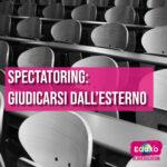 Read more about the article Spectatoring: guardarsi dall'esterno