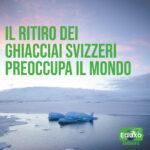 Il ritiro dei ghiacciai svizzeri preoccupa il mondo
