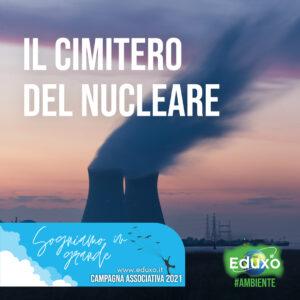 Read more about the article Il cimitero del nucleare