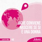 Read more about the article Dove conviene nascere se si è una donna