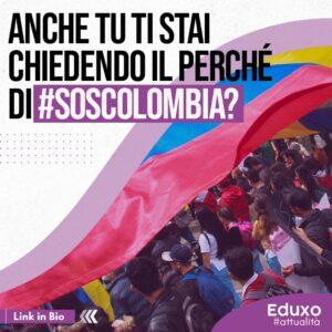 Read more about the article Anche tu ti stai chiedendo il perché di #sosColombia?